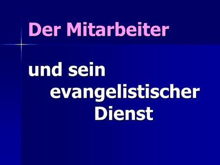 Der Mitarbeiter und sein evangelistischer Dienst.