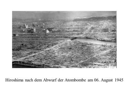 Hiroshima nach dem Abwurf der Atombombe am 06. August 1945.