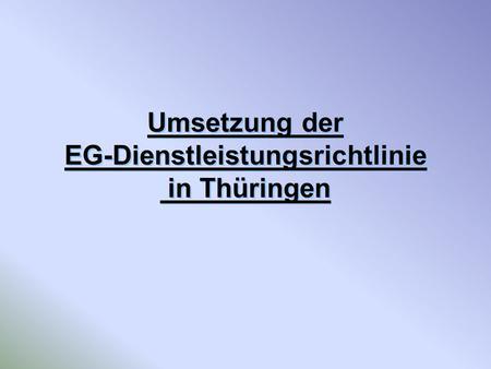 Umsetzung der EG-Dienstleistungsrichtlinie in Thüringen.