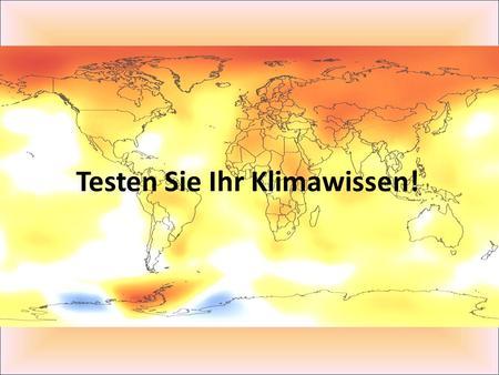 Testen Sie Ihr Klimawissen!