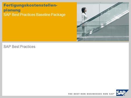Fertigungskostenstellen- planung SAP Best Practices Baseline Package SAP Best Practices.