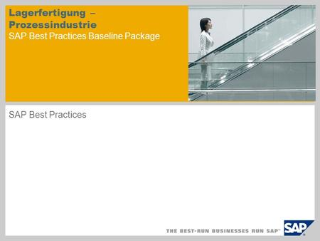 Lagerfertigung – Prozessindustrie SAP Best Practices Baseline Package SAP Best Practices.
