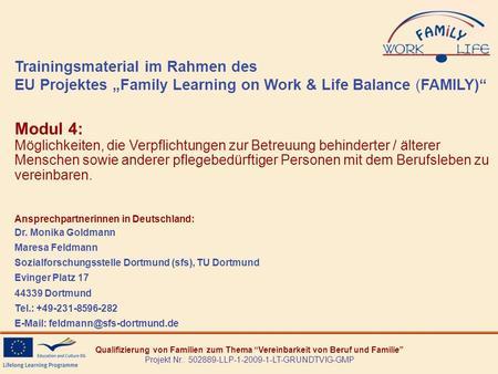 Qualifizierung von Familien zum Thema Vereinbarkeit von Beruf und Familie Projekt Nr.: 502889-LLP-1-2009-1-LT-GRUNDTVIG-GMP Trainingsmaterial im Rahmen.