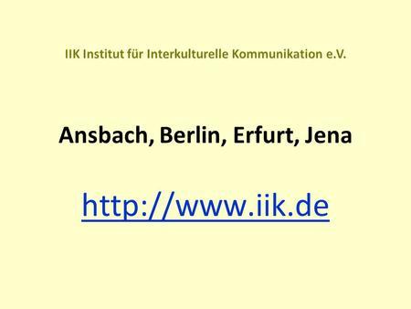 Ansbach, Berlin, Erfurt, Jena