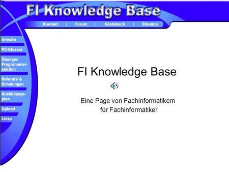 FI Knowledge Base Eine Page von Fachinformatikern für Fachinformatiker.