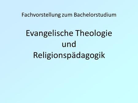 Fachvorstellung zum Bachelorstudium Evangelische Theologie und Religionspädagogik.