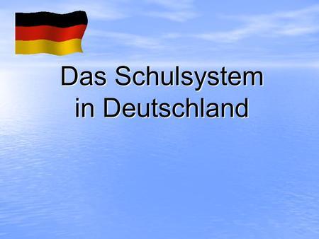 Das Schulsystem in Deutschland. Das Schulsystem in Deutschland ist Sache der Bundesländer. Das Schulsystem hat 3 Stufen: die Primarstufe, die Sekundarstufe.