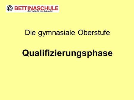 Die gymnasiale Oberstufe Qualifizierungsphase. 1. Belegverpflichtung.