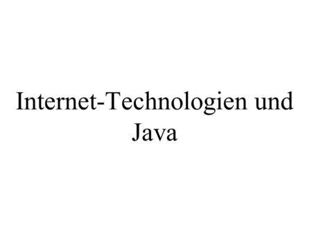 Internet-Technologien und Java. Beispiel:  Im Browser wird diese Zeile eingegeben. Wie nennt man diese eingegebene Zeile.