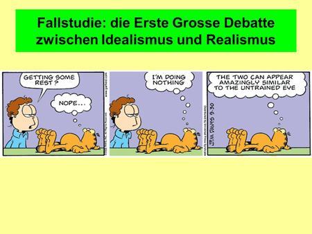 Fallstudie: die Erste Grosse Debatte zwischen Idealismus und Realismus