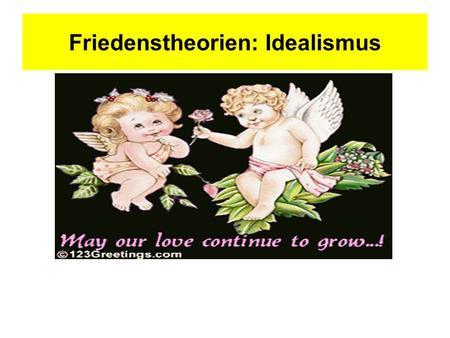 Friedenstheorien: Idealismus. Diese Datei ist ab sofort downloadbar von unserer Website www.uni-muenster.de/Politikwissenschaft/ Doppeldiplom/aktuelles.html.