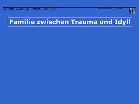 Familie zwischen Trauma und Idyll. 1Historische Entwicklung.