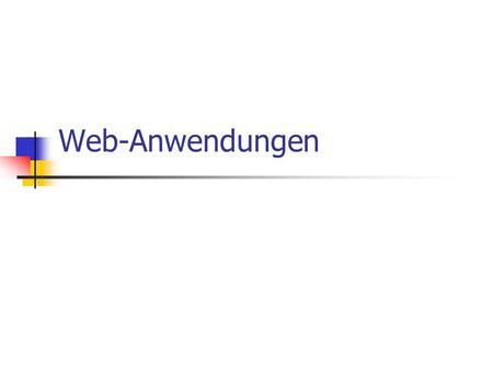 Web-Anwendungen.