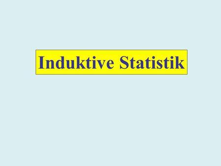 Induktive Statistik. Statistische Struktur (diskreter Fall) Dabei sind: