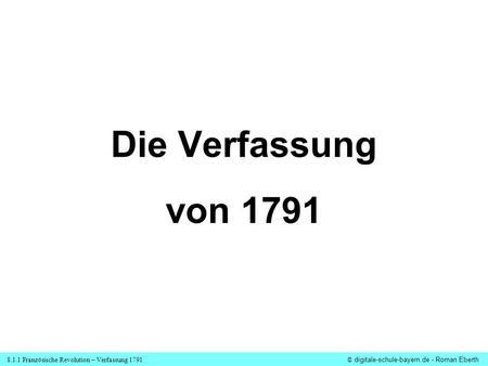 Die Verfassung von 1791.
