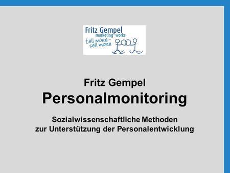Fritz Gempel Personalmonitoring Sozialwissenschaftliche Methoden zur Unterstützung der Personalentwicklung.