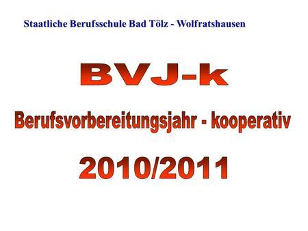 Staatliche Berufsschule Bad Tölz - Wolfratshausen.