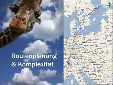 Routenplanung & Komplexität. Lernziele Sie haben den Dijkstra-Algorithmus nachvollzogen. Sie haben das Konzept der Komplexität eines Algorithmus verstanden.