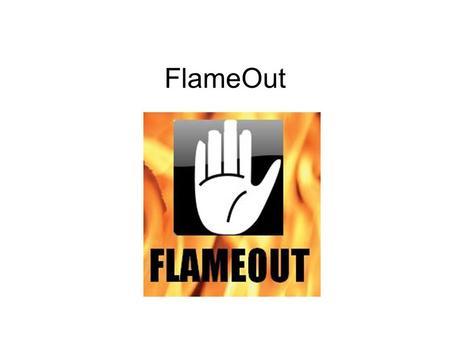 FlameOut. Unsere Werte Qualität Sicherheit Schnelligkeit.