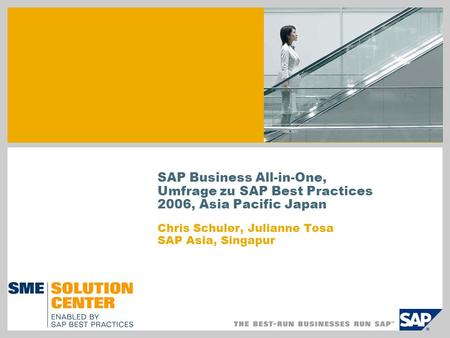 SAP Business All-in-One, Umfrage zu SAP Best Practices 2006, Asia Pacific Japan Chris Schuler, Julianne Tosa SAP Asia, Singapur.