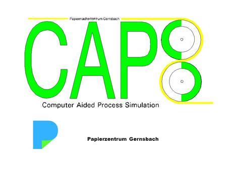 Papierzentrum Gernsbach. COMPUTER AIDED PROCESS SIMULATION TrainingsprogrammeTrainingsprogramme –Papiererzeugung –Papierverarbeitung / Wellpappe.